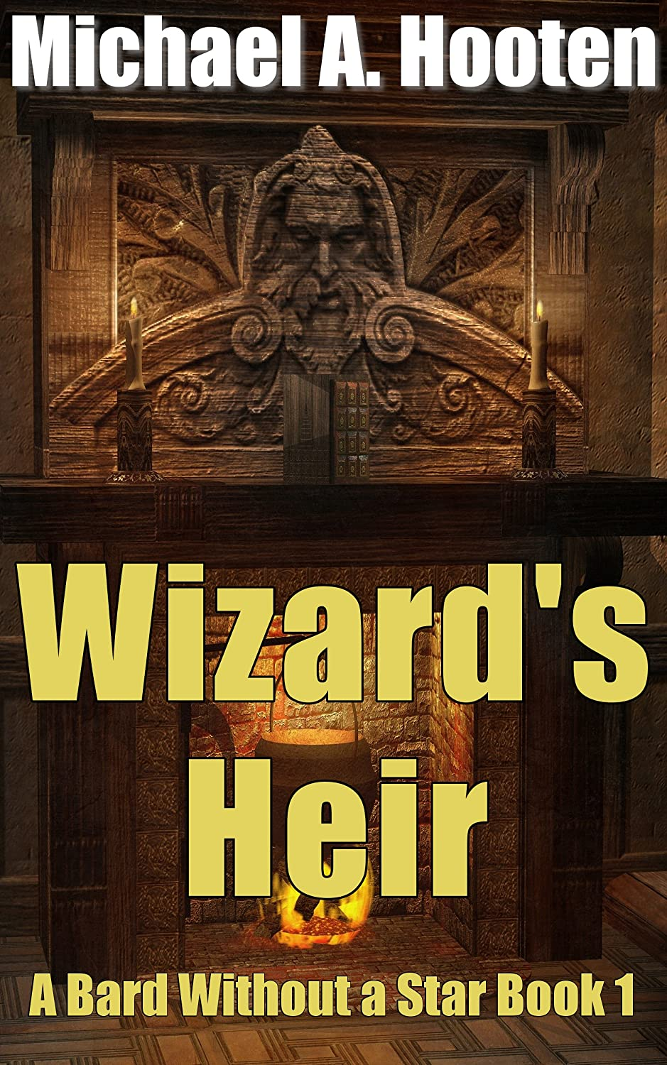 Wizard's Heir, by Michael A. Hooten