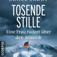 Tosende Stille : eine Frau rudert über den Atlantik / Janice Jakait