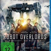 Robot Overlords - Herrschaft der Maschinen / Regie.: Jon Wright. Darst.: Ben Kingsley ; Gillian Anderson ; Callan McAuliffe [u.a.]