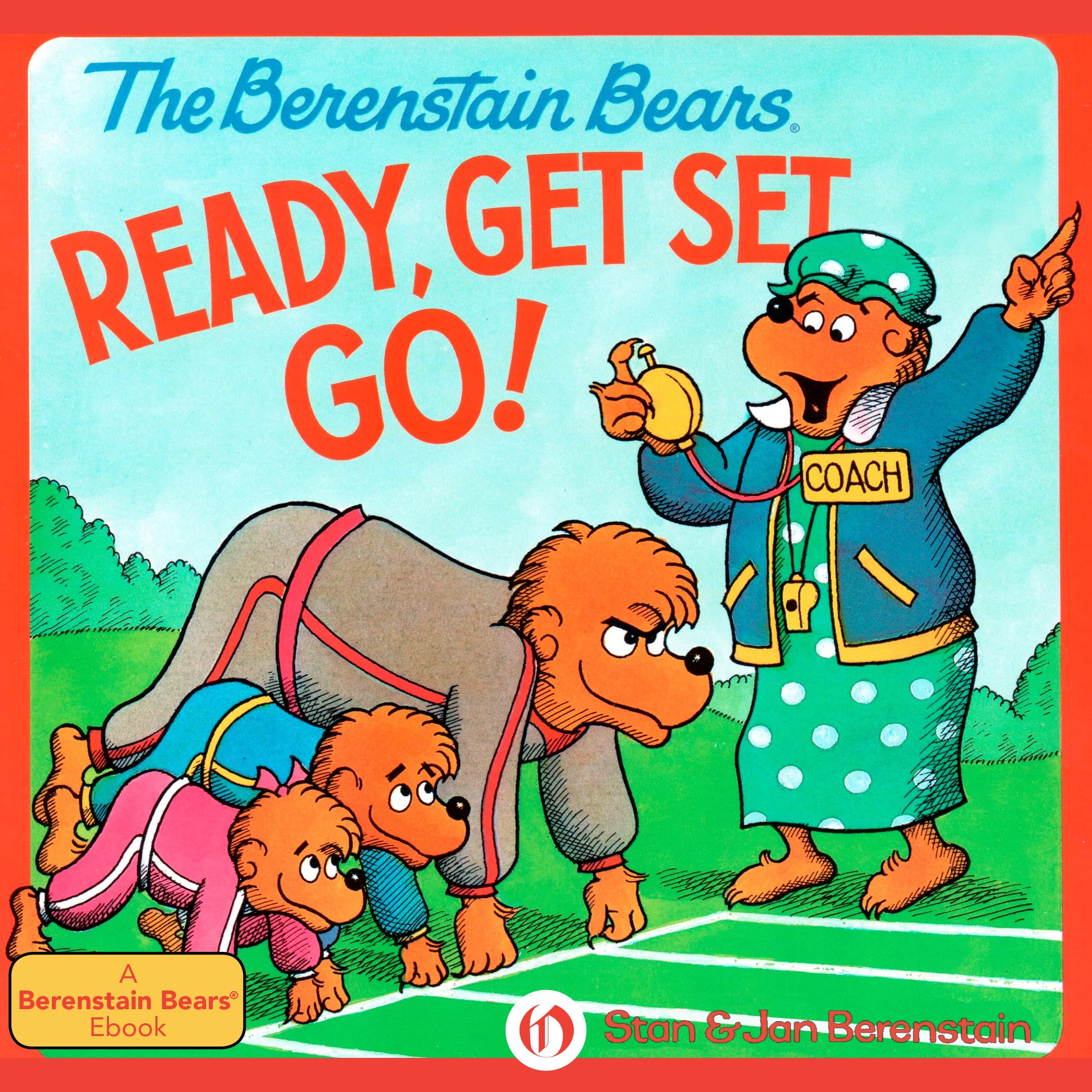 The Berenstain Bears Ready Get Set Go