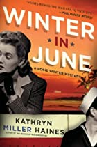 Winter in June by Kathryn Miller Haines