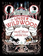 Under Wildwood: The Wildwood Chronicles,…