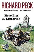 Here Lies the Librarian by Richard Peck