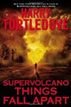 Supervolcano: Things Fall Apart by Harry…