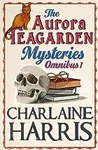 Aurora Teagarden Mysteries Omnibus Vol 1 by…