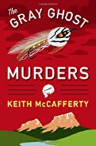 The Gray Ghost Murders: A Novel by Keith…