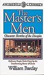 The Master's Men (Abingdon Classics) - William Barclay