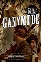 Ganymede (Clockwork Century) by Cherie…