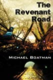 The Revenant Road by Michael Boatman