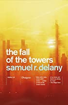 The Fall of the Towers by Samuel R. Delany
