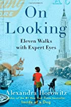 On Looking: Eleven Walks with Expert Eyes by…