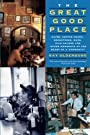 The Great Good Place: Cafes, Coffee Shops, Bookstores, Bars, Hair Salons, and Other Hangouts at the Heart of a Community - Ray Oldenburg