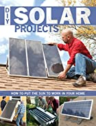 DIY Solar Projects: How to Put the Sun to…