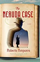 Cover of The Neruda Cse by Roberto Ampuero.