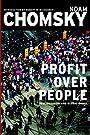 Profit Over People: Neoliberalism & Global Order - Noam Chomsky