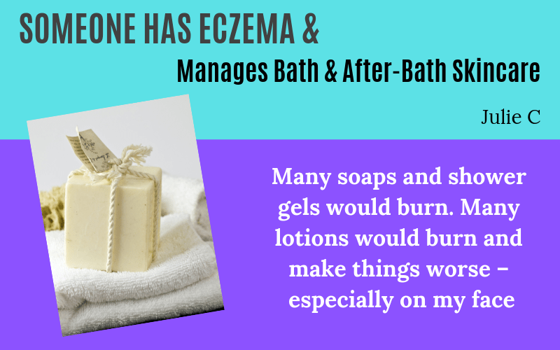 Someone has eczema Bathing and after-bath skincare Julie Story on EczemaBlues