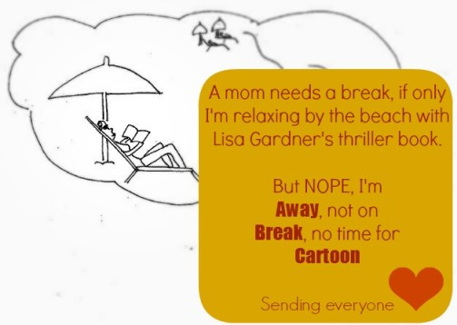 I wish I'm really on a break, but no... not really!