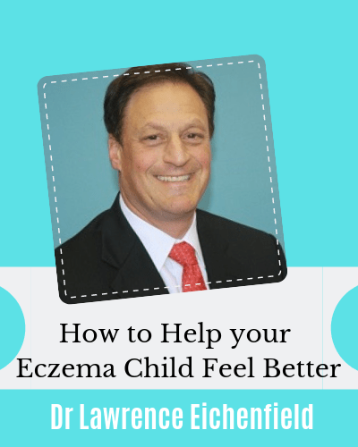 How to Help your Eczema Child feel Better with Dr Lawrence Eichenfield AAD