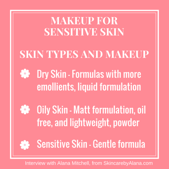 What to Note for Makeup when You have Dry, Oily or Sensitive Skin