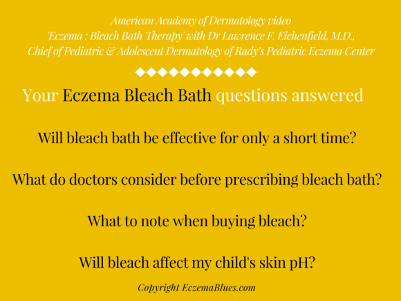 Questions answered by Dr Lawrence Eichenfield on Eczema: Bleach Bath Therapy
