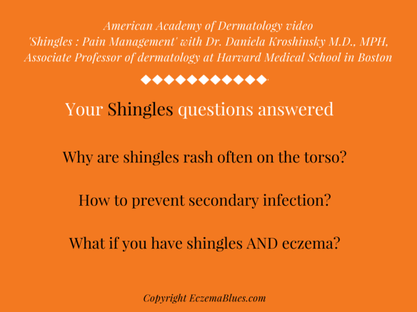 Questions answered by Dr Daniela Kroshinsky on Shingles : Pain Management