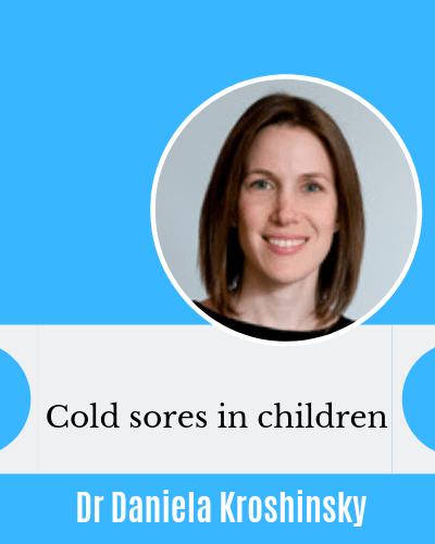 Cold sores in eczema children herpeticum with Dr Daniela Kroshinsky AAD
