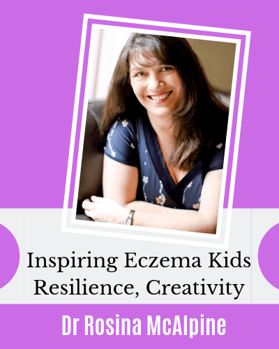 Inspiring Eczema Kids with Dr Rosina McAlpine Inspired Children Parenting Expert