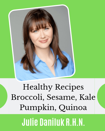 Julie Daniluk Healthy Recipes Broccoli, Sesame, Kale, Pumpkin and Quinoa - Anti-inflammatory recipes for eczema kids