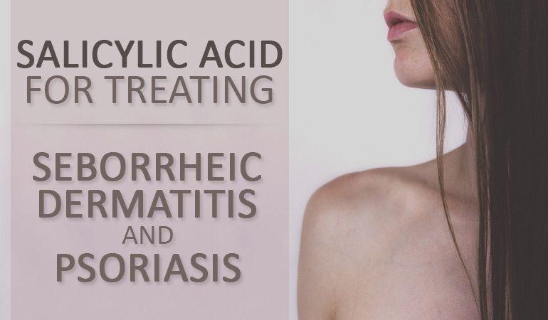 Salicylic Acid shampoo seborrheic dermatitis scalp