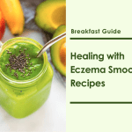 Eczema Healing Smoothie Recipes For Your Skin