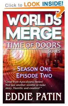 Read on Amazon! - Worlds Merge - Time of Doors Season 1 Episode 2 (Book 2) - Post Apocalypse EMP Survival - Dark Scifi Horror