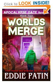 "Like EMP Survival, Grimdark, Cosmic Horror, Guns, and Monsters?? Read ""Worlds Merge"" - Apocalypse Gate Book Two on Amazon!"