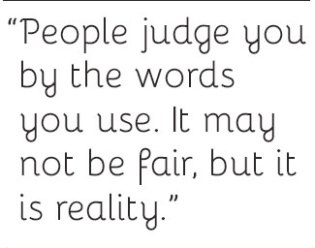 peopel judge you by the words you use