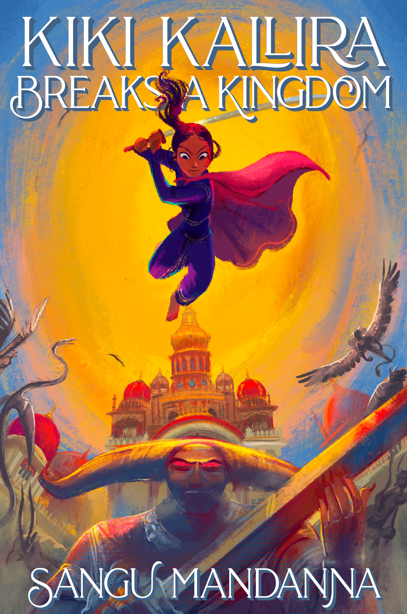 Book cover: Kiki Kallira Breaks A Kingdom by Sangu Mandanna