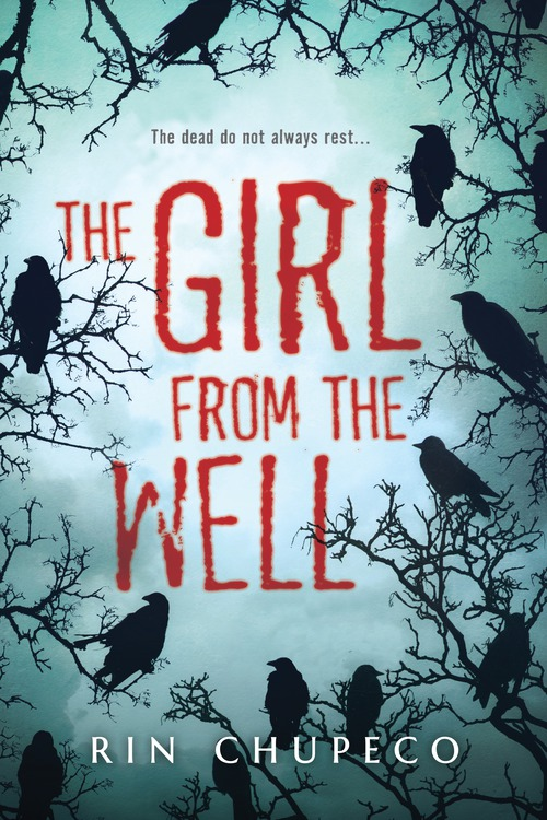 "Book cover of ""The Girl from the Well"" by Rin Chupeco"