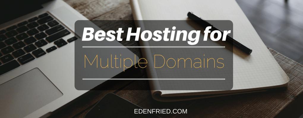 best web hosting for multiple domains