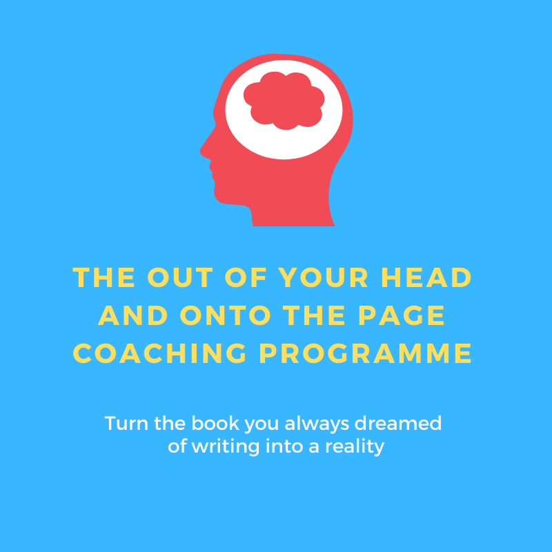 Out Of Your Head And Onto The Page – From Start To Success (indie)