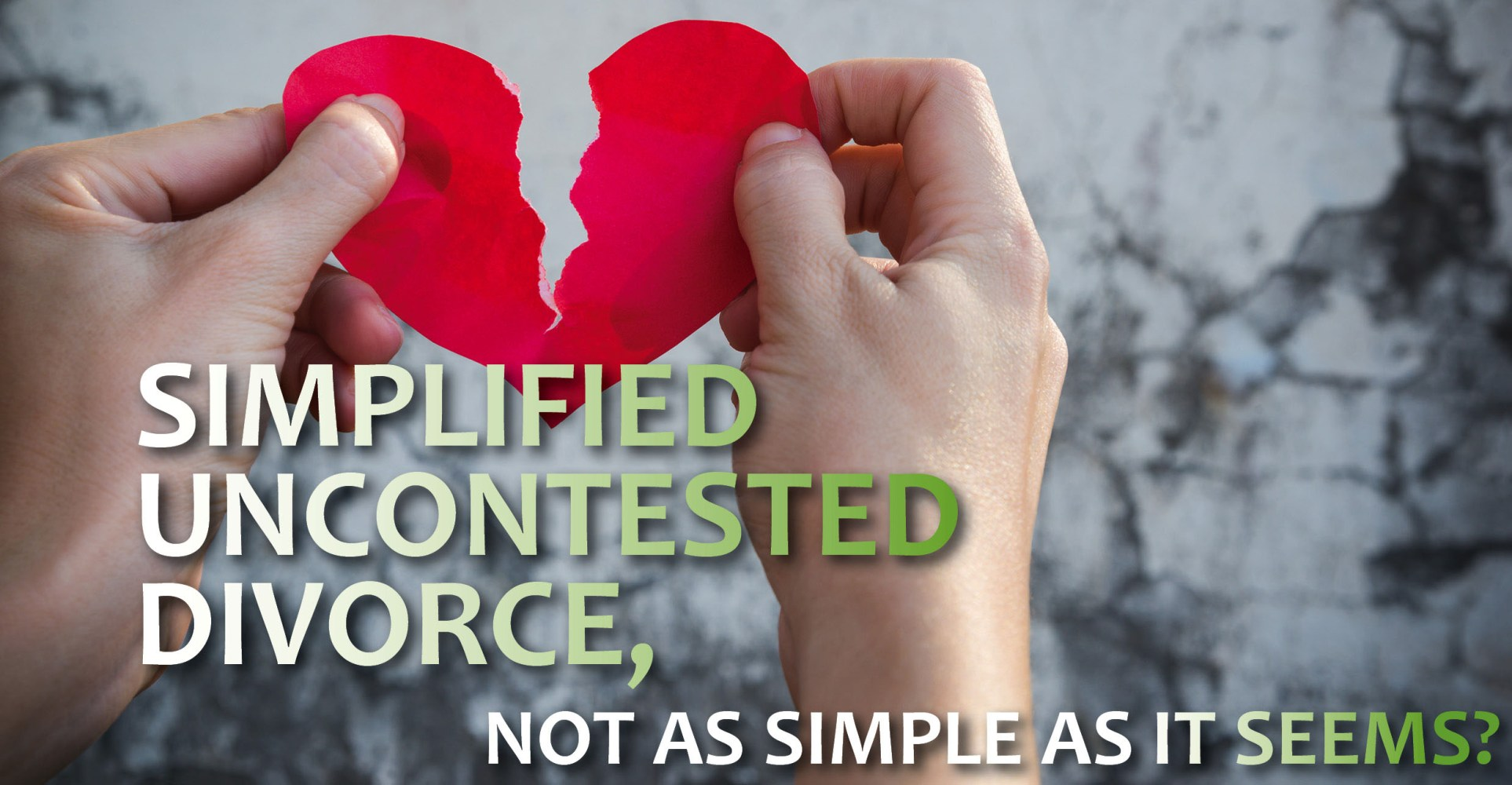 Simplified Uncontested Divorce, Not As Simple As It Seems?
