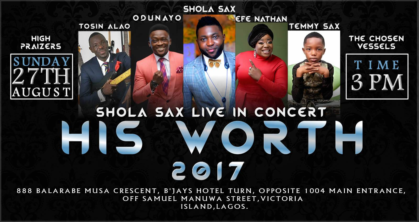 HIS WORTH 2017 | Shola Sax Live in Concert