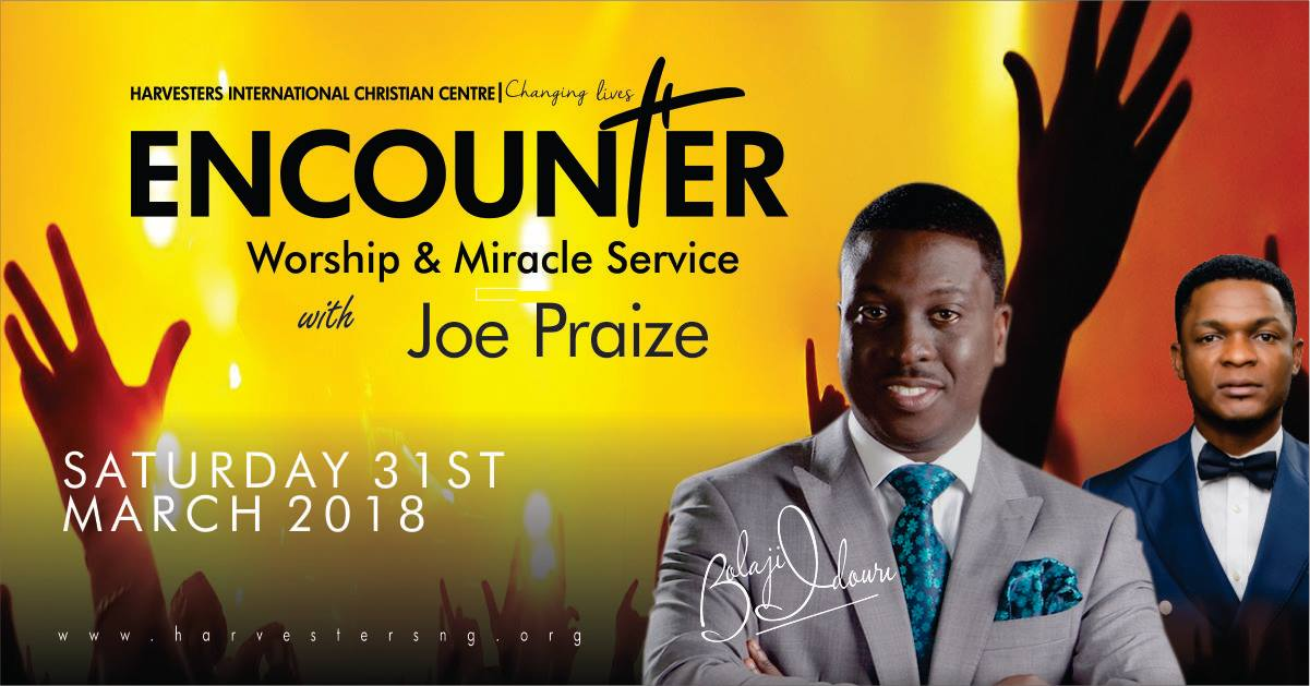 ENCOUNTER: Worship & Miracle Service with Joe Praize