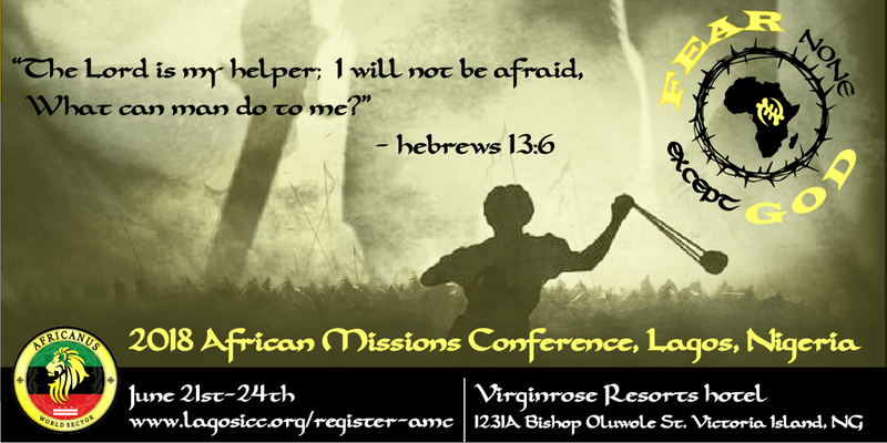 2018 African Missions Conference - Fear None Except God!