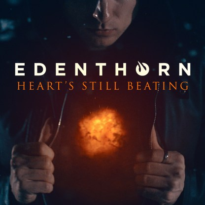 Edenthorn - Hearts Still Beating