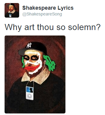 why art thou so solemn - Stratford Shakespearean stranger humour