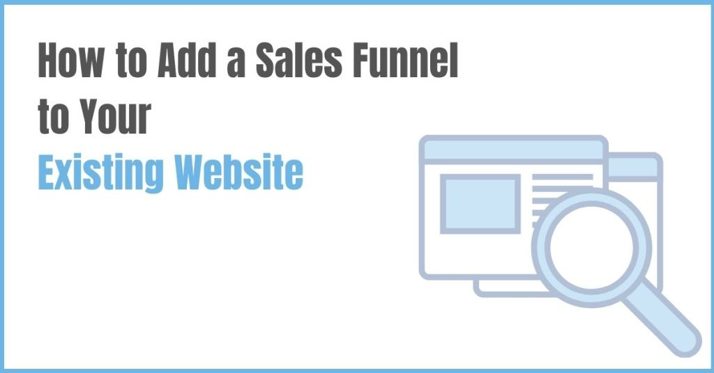 How to Add a Sales Funnel to Your Existing Website