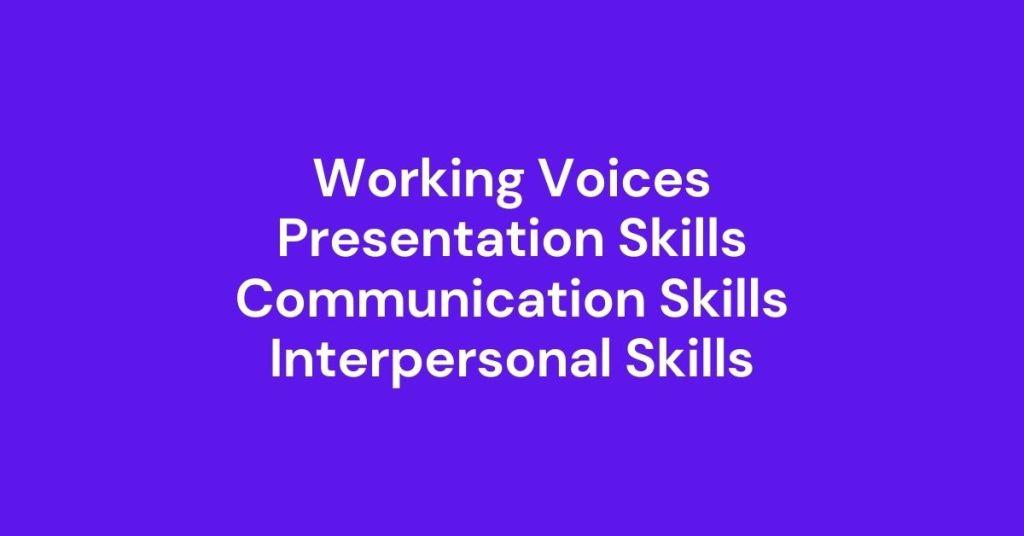 Working Voices-Presentation Skills-Communication Skills-Interpersonal Skills