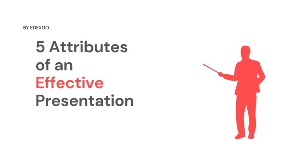 5 Attributes of an Effective Presentation