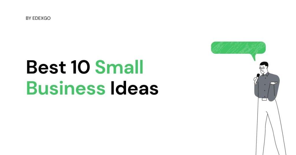 Best 10 Small Business Ideas