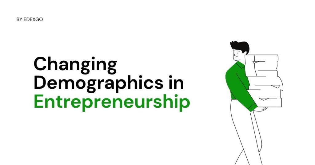 Changing Demographics in Entrepreneurship