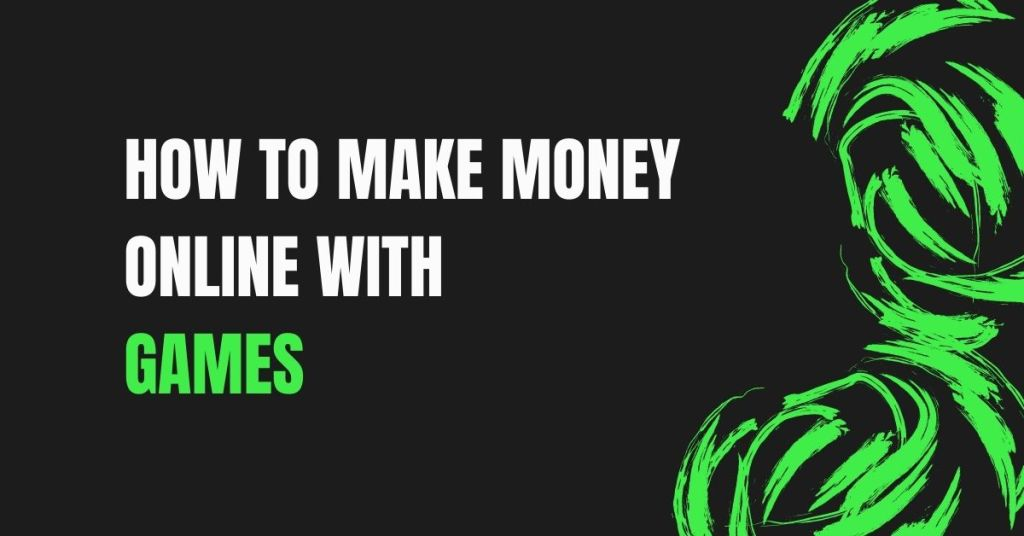 How To Make Money Online With Games