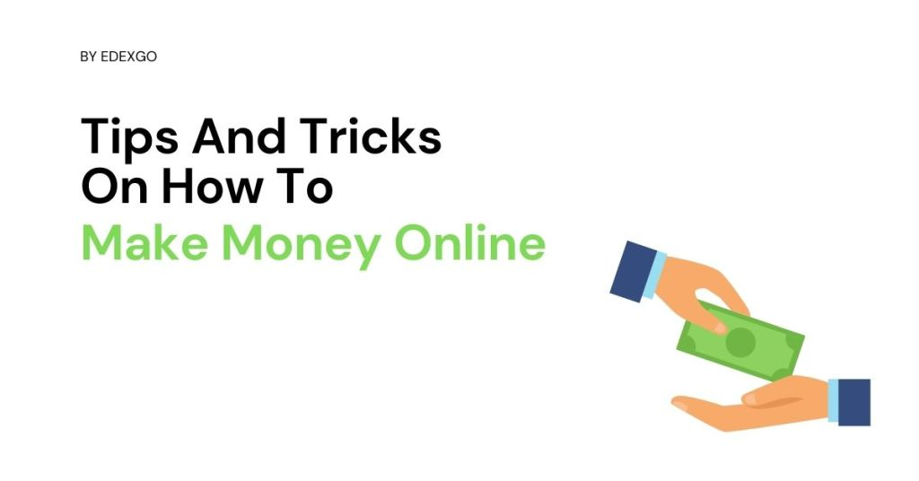 Tips And Tricks On How To Make Money Online